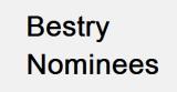 Bestry Nominees