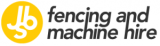JSB Fencing and Machinery Hire