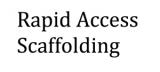 Rapid Access Scaffolding