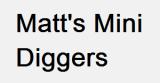 Matt's Mini Diggers