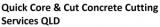 Quick Core & Cut Concrete Cutting Services QLD