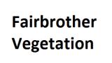 Fairbrother Vegetation