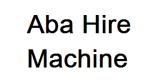 Aba Hire Machine