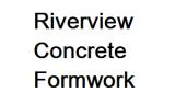 Riverview Concrete Formwork